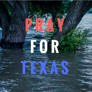 pray for TX, pray for Houston